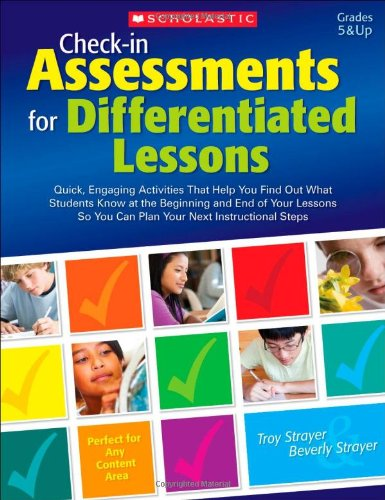 9780545296823: Check-in Assessments for Differentiated Lessons: Quick, Engaging Activities That Help You Find Out What Students Know at the Beginning and End of Your ... So You Can Plan Your Next Instructional Steps
