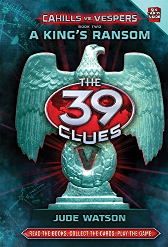 9780545298407: A King's Ransom (The 39 Clues: Cahills Vs Vespers)