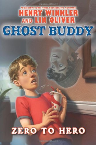 Ghost Buddy: Zero to Hero.: WINKLER, Henry and OLIVER, Lin.