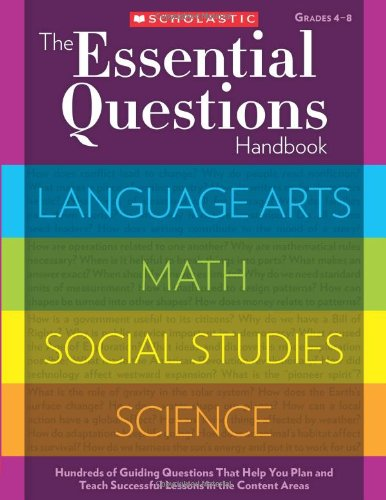 9780545305853: The Essential Questions Handbook: Hundreds of Guiding Questions That Help You Plan and Teach Successful Lessons in the Content Areas