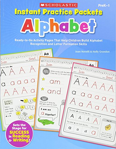 Instant Practice Packets: Alphabet: Ready-to-Go Activity Pages That Help Children Build Alphabet Recognition and Letter Formation Skills (Teaching Resources) (0545305861) by Joan Novelli; Holly Grundon