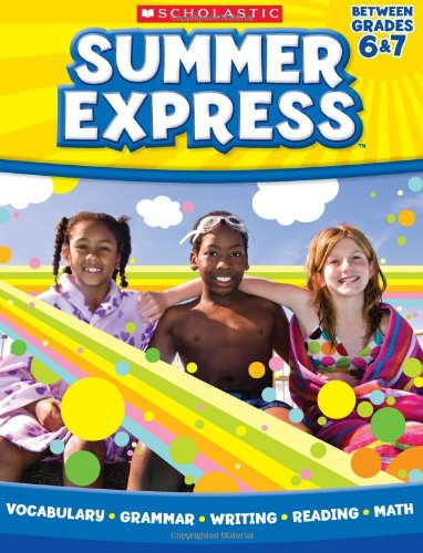 Summer Express Between Sixth and Seventh Grade (9780545305891) by Scholastic; Frankie Long; Leland Graham