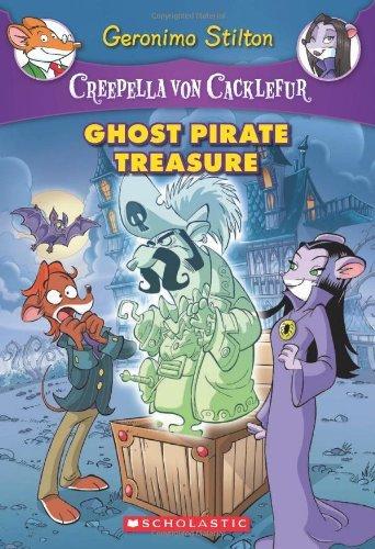 Creepella von Cacklefur #3: Ghost Pirate Treasure: Stilton, Geronimo