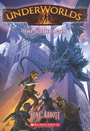 9780545308342: Underworlds #4: The Ice Dragon