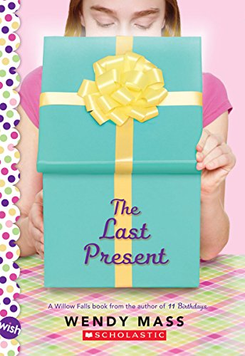 9780545310178: The Last Present: A Wish Novel (Willow Falls)