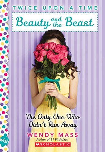 9780545310192: Beauty and the Beast, the Only One Who Didn't Run Away: A Wish Novel (Twice Upon a Time #3)