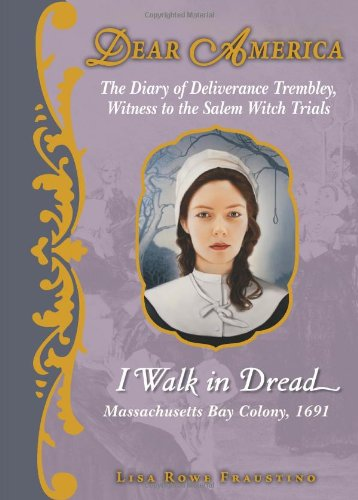 9780545311656: I Walk in Dread: The Diary of Deliverance Trembley, Witness to the Salem Witch Trials