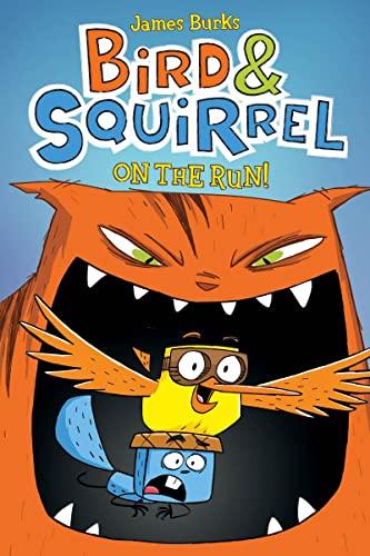 9780545312837: Bird & Squirrel on the Run