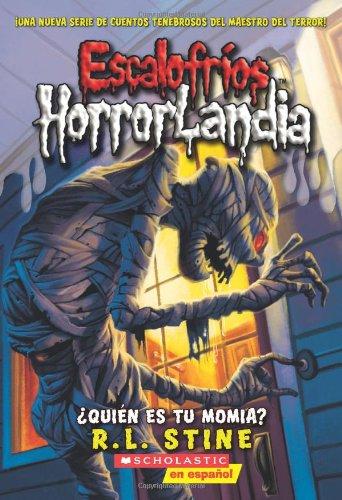 9780545314374: Escalofríos HorrorLandia #6: ¿Quién es tu momia?: (Spanish language edition of Goosebumps HorrorLand #6: Who's Your Mummy?) (Spanish Edition)