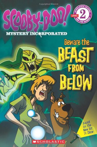 9780545316811: Scooby-Doo Mystery Incorporated: Beware the Beast from Below (Level 2) (Scholastic Readers: Scooby-Doo)