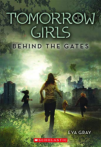 9780545317016: Behind the Gates (Tomorrow Girls)