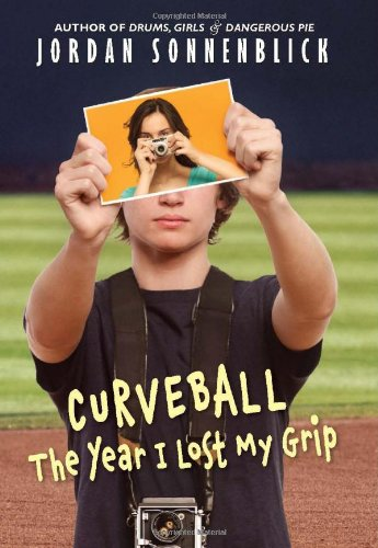 Curveball: The Year I Lost My Grip: Sonnenblick, Jordan