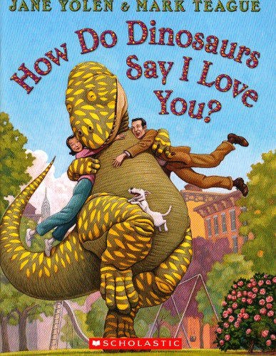 How Do Dinosaurs Say I Love You? (how Do Dinosaurs Series)
