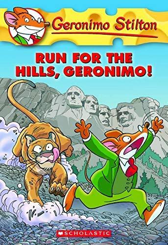 9780545331326: Run for the Hills, Geronimo! (Geronimo Stilton, No. 47)
