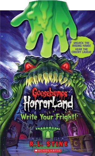 Write Your Fright (Goosebumps Horrorland): Scholastic