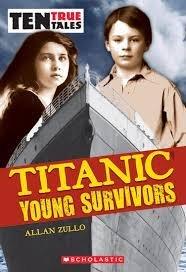 9780545333153: Ten True Tales Titanic Young Survivors