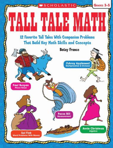 9780545333337: Tall Tale Math: 12 Favorite Tall Tales With Companion Problems That Build Key Math Skills and Concepts, Grades 3-5