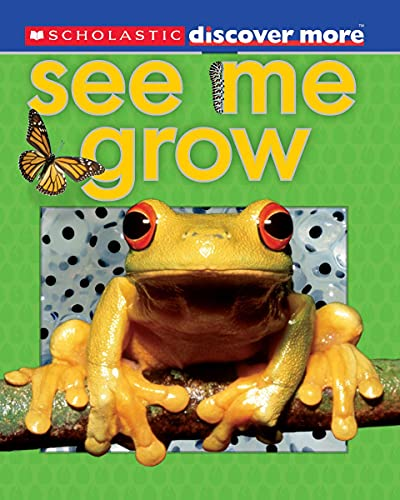 9780545345132: Scholastic Discover More: See Me Grow (Scholastic Discover More. Emergent Reader)