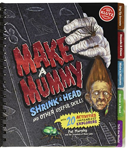 9780545346214: Making Mummies, Shrinking Heads and other useful skills (Klutz)