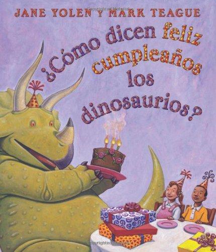 9780545346429: Como Dicen Feliz Cumpleanos Los Dinosaurios?: (Spanish Language Edition of How Do Dinosaurs Say Happy Birthday?)