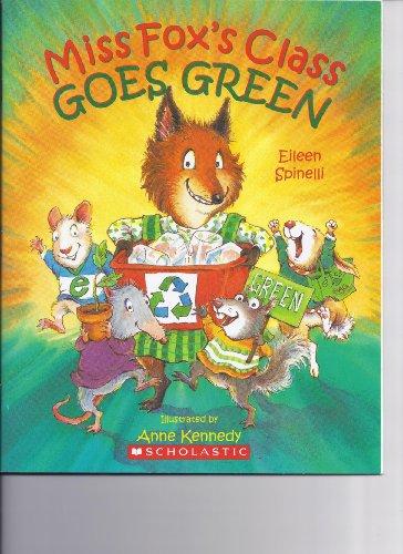 9780545347501: Miss Fox's Class Goes Green