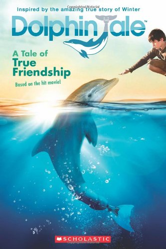 9780545348416: Dolphin Tale: A Tale of True Friendship