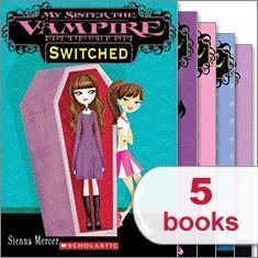 My Sister the Vampire Set - Switched, Fangtastic, Re-Vamped, Vampalicious!, Take Two (My Sister the...