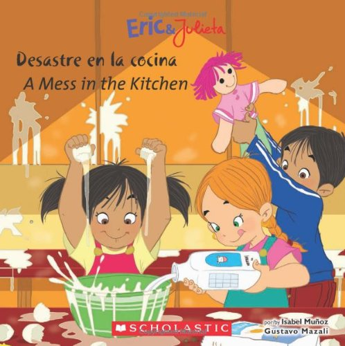 9780545355810: Desastre en la Cocina/A Mess In The Kitchen (Eric & Julieta)