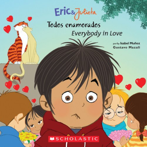 9780545355827: Eric & Julieta: todos enamorados / Everybody in Love: (Bilingual) (Spanish Edition)
