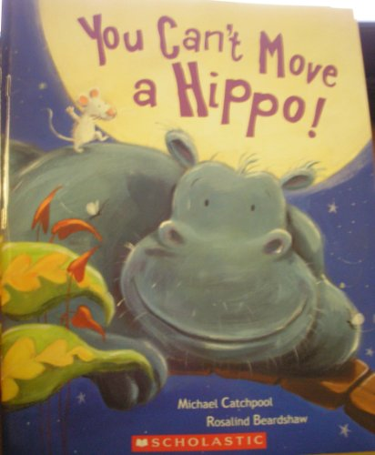 9780545355926: You Can't Move a Hippo