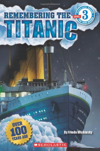 9780545358446: Remembering the Titanic (Scholastic Reader: Level 3)