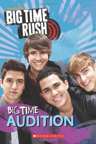 9780545358453: Big Time Audition (Big Time Rush)