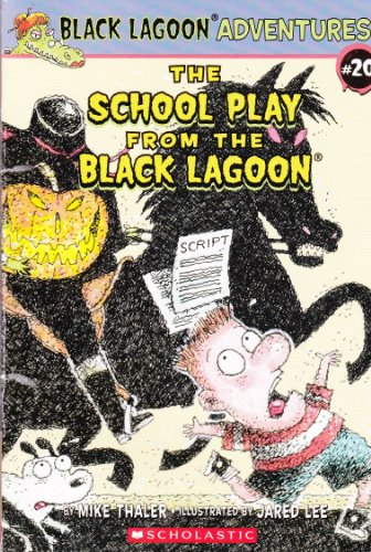 9780545373241: The School Play From The Black Lagoon (20)