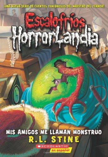 9780545375474: Escalofríos HorrorLandia #7: Mis amigos me llaman monstruo: (Spanish language edition of Goosebumps HorrorLand #7: My Friends Call Me Monster) (Spanish Edition)