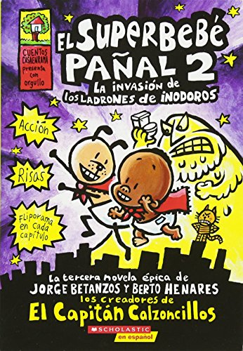 9780545375627: El  Superbebe Panal #2: La Invasion de Los Ladrones de Inodoros: (Spanish Language Edition of Super Diaper Baby #2: The Invasion of the Potty Snatcher (El Superbebe Panal / Super Diaper Baby)