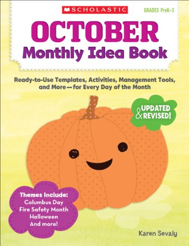 October Monthly Idea Book: Ready-to-Use Templates, Activities, Management Tools, and More - for Every Day of the Month (0545379342) by Sevaly, Karen