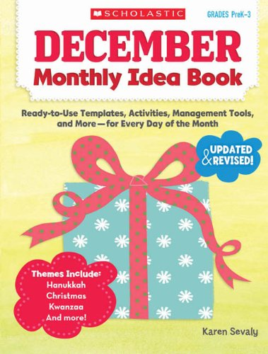 9780545379366: December Monthly Idea Book: Ready-to-Use Templates, Activities, Management Tools, and More-for Every Day of the Month