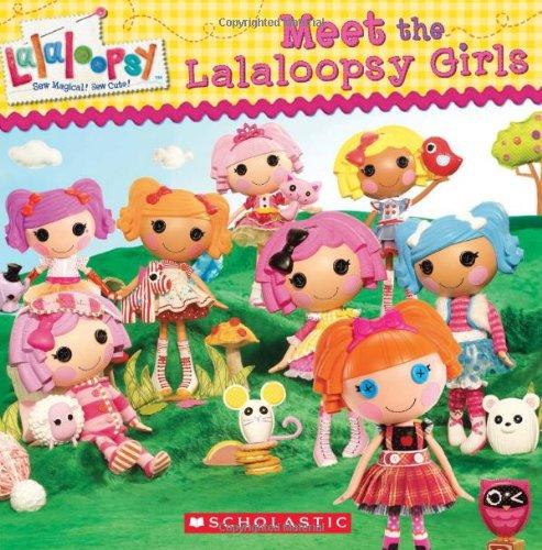 9780545379977: Lalaloopsy: Meet the Lalaloopsy Girls