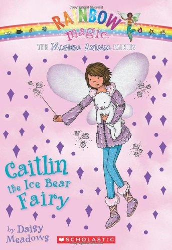 9780545384247: Magical Animal Fairies #7: Caitlin the Ice Bear Fairy: A Rainbow Magic Book