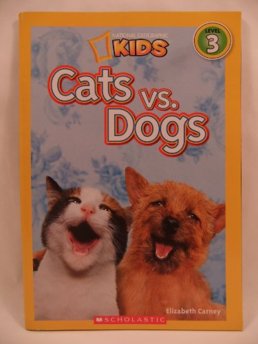 9780545390781: Cats vs. Dogs National Geographic Kids Scholastic Edition