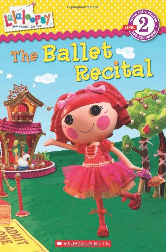 9780545392167: Lalaloopsy: The Ballet Recital (Scholastic Readers)