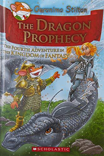 The Dragon Prophecy (Geronimo Stilton and the Kingdom of Fantasy, No.4) (9780545393515) by Geronimo Stilton