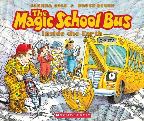 The Magic School Bus Inside the Earth (9780545396981) by Scholastic; Cole, Joanna; Degen, Bruce
