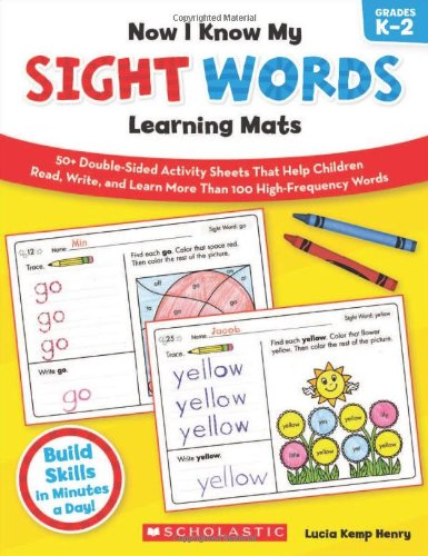 9780545397025: Now I Know My Sight Words Learning Mats: 50+ Double-Sided Activity Sheets That Help Children Read, Write, and Really Learn More Than 100 High-Frequency Words