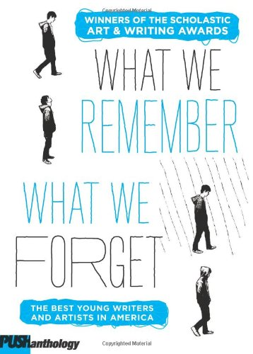 9780545397148: What We Remember, What We Forget: The Best Young Writers and Artists in America