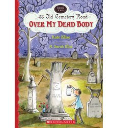 9780545399852: Over My Dead Body; 43 Cemetery Road-Book Two