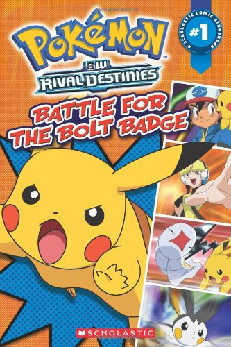 Pokemon: Comic Reader #1:Battle for the Bolt Badge: Scholastic Inc.; Simcha Whitehill