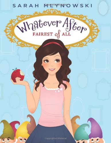 9780545403306: Fairest of All (Whatever After #1)