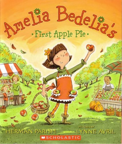9780545404525: Amelia Bedelia's First Apple Pie (Paperback)