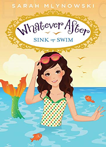 Sink or Swim (Whatever After): Mlynowski, Sarah